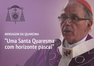 """""""Uma Santa Quaresma com horizonte pascal"""""""